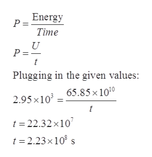 Energy P = Time U t Plugging in the given values: 2.95x10265.85 x 1010 t t 22.32x10 t =2.23x108 s