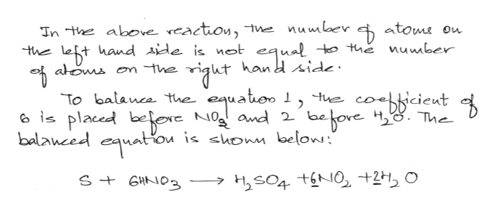 """In the above rcactiou, tue number atoms ou Left hand aide is not atoms o the to the number the hand side is placedbefore uatioo 1, tue coekicieut balanced equatio To balanco the Noa and 2 be ou is shonm below:"""" fore H2 The S+ 6HO3 H2SO4 tNO+2H"""