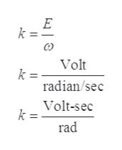 E k Volt k radian/sec Volt-sec k rad