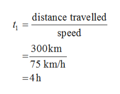 distance travelled speed 300km 75 km/h =4h