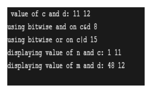 value of c and d: 11 12 using bitwise and on ced 8 using bitwise or on cld 15 displaying value of n and c: 1 11 displaying value of m and d: 48 12