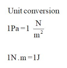 Unit conversion 1Pa 1 2 m 1N.m 1J