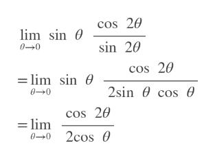 cos 20 im sin sin 20 00 cos 20 lim sin 2sin cos = lim cos 20 0-0 2cos 0