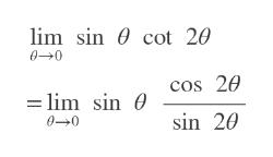 lim sin 0 cot 20 00 cos 2e = lim sin 0 sin 20 00
