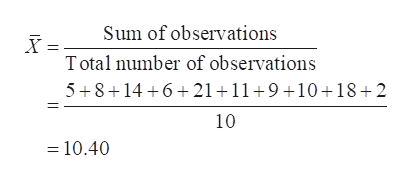 Sum of observations Total number of observations 5+814 621 1191018 2 10 =10.40