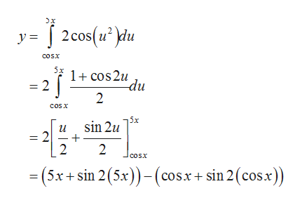 כx 2cos(u2)du y = coSx 5x 1+cos2u du 2 =2 cos x 5x sin 2u и 2 2 2 cosx -(5x+ sin 2(5x))-(cos.x+ sin 2(cos.x))