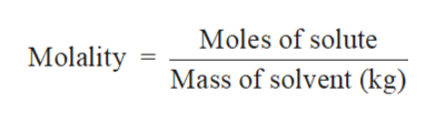 Moles of solute Molality Mass of solvent (kg)