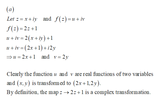 (a) and f()=u+ iv Let xiy f() 2: + ui 2(xy) +1 uiv(2x 1+ i2y u 2x1 and v= 2y Clearly the function u and v are real functions of two variables is transform ed to (2x1,2y) By definition, the map 2z1 is a complex transformation and (x,