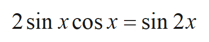 2 sin x cos x = sin 2x