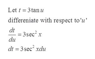 Let t 3tan u differeniate with respect to'u dt =3sec2 x du dt 3 sec2 xdu