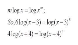 mlogx=logx So,6 log(x-3)log (r-3) 4log (x+4) log (x+4)