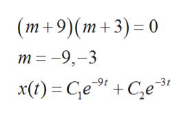 "(m+9)(m+3) 0 m -9,-3 x() - Се "" +C,е -9t -3г"