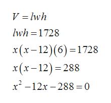 V lwh lwh 1728 x(x-12)(6) 1728 x(x-12)288 x212x 288=0