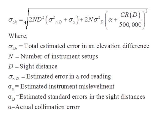 CR(D) 2ND2 (o ,D+2Noa+ 500, 000 Where Total estimated error in an elevation difference N = Number of instrument setups D Sight distance ODEstimated error in a rod reading oEstimated instrument mis levelment Op-Estimated standard errors in the sight distances a Actual collimation error