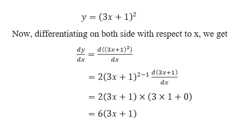y = (3x 1)2 Now, differentiating on both side with respect to x, we get d((3x+1)2) dy dx dx = 2(3x + 1)2-1 d(3x+1) dx = 2(3x 1) x (3 x 1 + 0) - 6(3x1)