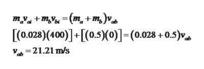 my+my(m+m,)v [(0.028)(400)]+[(0.5))]-(0.028+0.5)v v=21.21 m/s