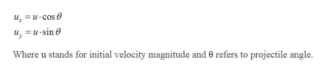 u=u-cos u, usine Where u stands for initial velocity magnitude and 0 refers to projectile angle.