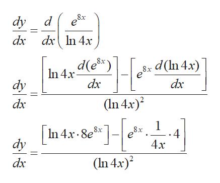 8x dy dx dxn 4x In 4x d(e8) dy d(In 4x) 8x dx dx dx (In 4x) 1 ..4 4x In 4x 8e dy (In 4x)2 dx