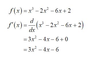 f(x)=x3 -2x2-6x+2 d f'(x)=(x'-2.x2 - 6x+; dx = 3x2 -4x- 60 = 3x2 -4x- 6