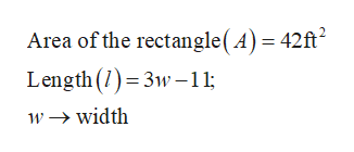 Area of the rectangle (A) = 42ft2 Length () 3w-11 wwidth