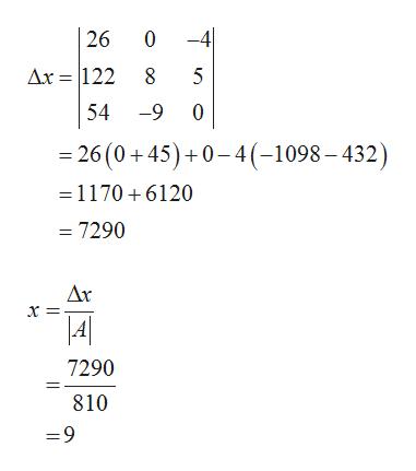 -4 26 0 Ax 122 8 5 54 -9 0 -26 (0+45)+0-4(-1098- 432) =1170 +6120 = 7290 Δε x 7290 810 =9 1 
