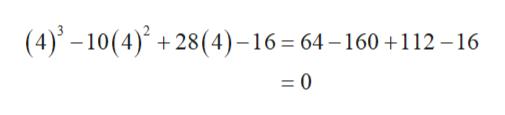 (4)-10(4) 28(4)-16=64-160+112-16 = 0