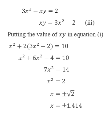 Зx2 — ху — 2 (iii) ху 3 Зx2 — 2 Putting the value of xy in equation (i x2 2(3x2 2)= 10 x26x24 = 10 7x2 14 x2 2 x +1.414