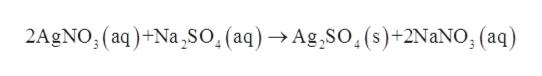 2AgNO, (aq)+Na,SO.(aq) -Ag,SO,(s)+2NaNO, (aq)