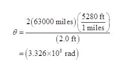 5280 ft 1 miles 2(63000 miles) (2.0 ft) (3.326x108 rad)