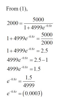 From (1) 5000 2000 1+4999e 5000 1+4999e8 2000 1+4999e.8 2.5 4999e 4999e 0.8t = 2.5-1 0.8 =1.5 1.5 -0.8f 4999 = (0.0003) 0.8t