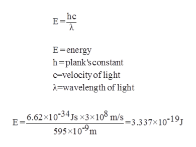 hc E= E energy h-plank's constant c=velocity of light =wavelength of light 6.62x1034 Js x3x10° m/s_3.337x10-19 595x10-9m E =