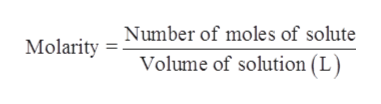Molarity =Number of moles of solute Volume of solution (L