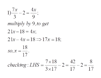 7x 4x 1)- 2 3 multiply by 9,to get 21x-18 4 21- 4x 1817x = 18; 18 so,x 17 7x18 42 8 2 17 checking: LHS - 2 = 17 3x17