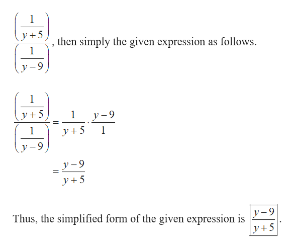 1 y +5 then simply the given expression as follows 1 y-9 1 y 5 1 y-9 y + 5 1 1 y-9 y-9 y +5 Thus, the simplified form of the given expression is y-9 y +5