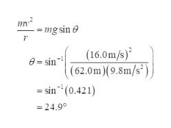 mg sin (16.0m/s) e=sin (62.0m) 9.8m/s*) sin(0.421) -24.9