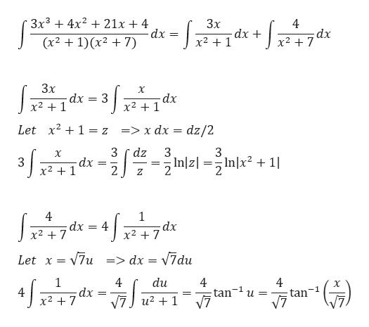 -- 3x34x 21x 4 dx (x2 1)(x27) 3x dx x21 4 dx x27 3x dx x2 1 X dx x21 Let x2 1 = z => x dx = dz/2 dz Inlzl = 3 dx 2 S X 2Inzlnx? Inlx21 x2 1 Z 4 dx x2 7 4 x2 7 dx Let x = 7u=> dx = V7du 1 dx x2 7 4 du 4 tan u = V7 X -1 4 tan = _