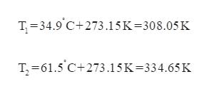 T 34.9 C+273.15K-308.05K T 61.5 C+273.15K-334.65K