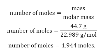 mass number of moles molar mass 44.7 g number of moles = 22.989 g/mol number of moles = 1.944 moles.