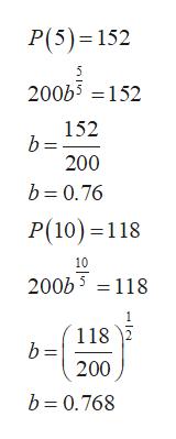 P(5) 152 200b5152 152 b = 200 b 0.76 P(10) 118 10 200b5118 118 200 b 0.768