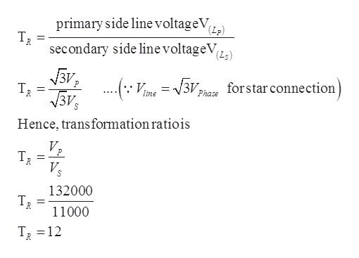 primary side linevoltageV (Lp) R secondary side line voltageV Бу Тр 3V P forstar connection = line Phase Hence, transformation ratiois R Vs 132000 11000 T2 12