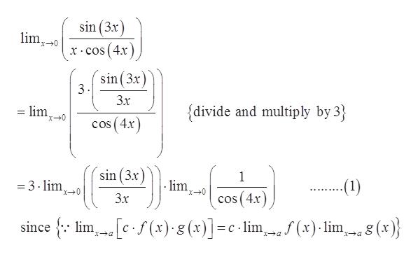 sin (3x) lim x0 x cos(4x) sin 3x 3 Зx {divide and multiply by 3 lim x0 cos(4x sin (3x) 1 Jim 3.lim .1) x0 3х cos(4r lim f(x) 8(x)] , (x)} (x) lim, = c-lim since