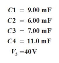 С1 %3D 9.00 mF С2 %3D 6.00 mF С3 3D 7.00 mF С4 3D 11.0 mF V =40V