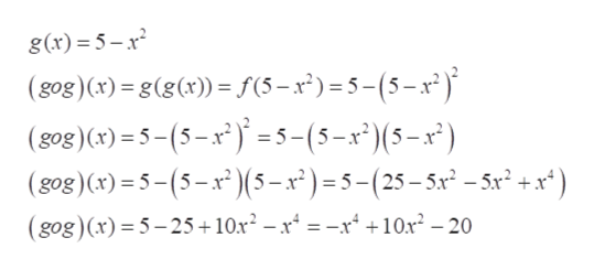 "g(x) = 5-1 (gog)(x) = g(g(x)) = f(5-x)=5-(5-x2) (gog)(x)=5-(5-x)=5-(5-x"")(5-x) (gog)(x)-5-(5-x(5-x')=5-(25-5x -5x +x*) (gog)(x) 5-25+ 10x2 - x4 = -r4 +10x2 -20"