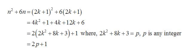 n26n (2k 1) +6(2k +1) = 4k2 +1+4k +12k +6 =2(2k 8k +3) +1 where, 2k 8k+3= p, p is any integer =2p+1