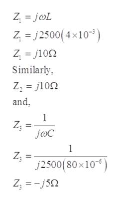 Z jL z, j2500(4x103 Z j10n Similarly Z j100 and 1 joC 1 Z3 j2500(80x10 Z j5