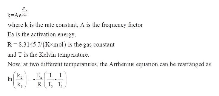 E k-AeRT where k is the rate constant, A is the frequency factor Ea is the activation energy R 8.3145 J/(Kxmol) is the gas constant and T is the Kelvin temperature Now, at two different temperatures, the Arrhenius equation can be rearranged as E Е, 1 a 1 In k RT T