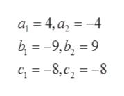 a= 4, a -4 = 9 = -8.c2 =-8