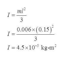 mi 3 0.006x (0.15) I = 3 kg-m2 = 4.5 x10 I