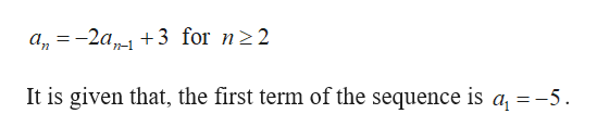 a-2a 3 for n2 2 n-1 It is given that, the first term of the sequence is