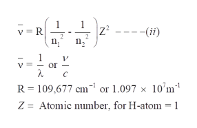 v =R Z2 n2 ---(ii) or C R 109,677 cm or 1.097 x 10'm Atomic number, for H-atom 1 Z